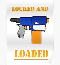 NERF TOY DESIGN- LOCKED AND LOADED  Poster