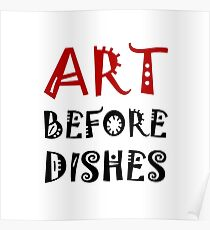 Art Before Dishes Poster