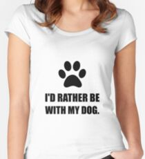 Rather Be With My Dog Women's Fitted Scoop T-Shirt