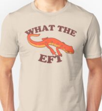 What The Eft T-Shirt