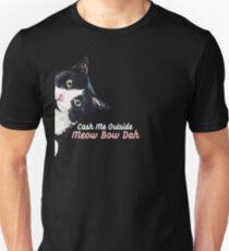 """Funny Cat """"Cash Me Outside Meow Bow Dah""""  Unisex T-Shirt"""
