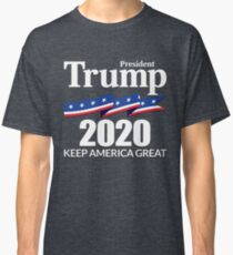 President Trump 2020 - Keep America Great Classic T-Shirt