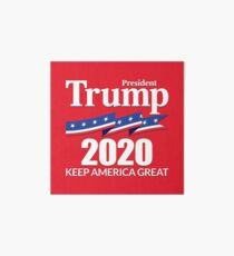 President Trump 2020 - Keep America Great Art Board