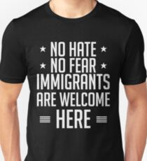 No Hate No Fear Immigrants Are Welcome Here - Americans T-Shirt