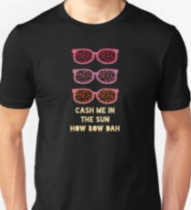 "Funny ""Cash Me in the Sun How Bow Dah"" Summer Design Unisex T-Shirt"