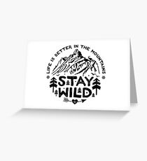 Stay Wild black Greeting Card