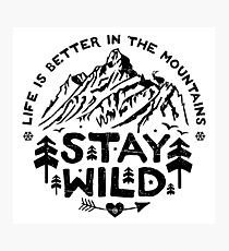 Stay Wild black Photographic Print