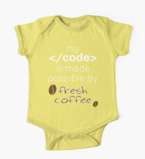 My Code Is Made Possible By Fresh Coffee Kids Clothes