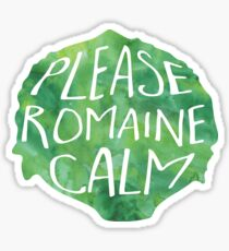 Please ROMAINE calm - Pun Sticker