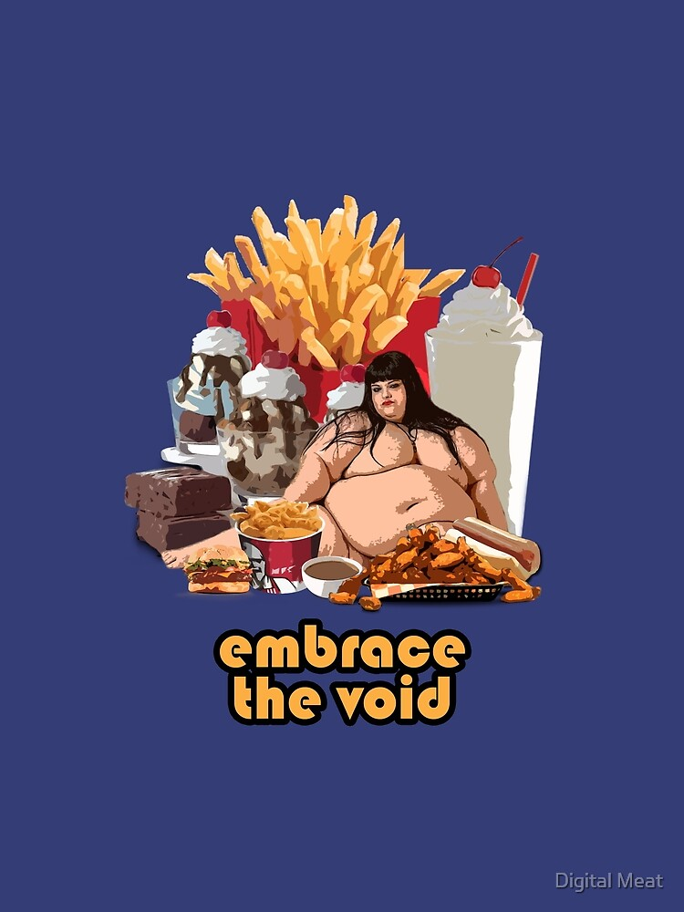 Embrace The Void - Glutton by DIGITAL-MEAT