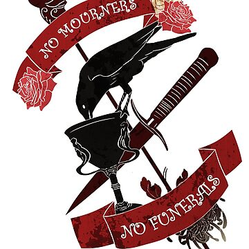 No mourners no funerals by Kitshunette