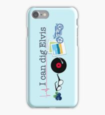 """I can dig Elvis."" - Twist & Shout iPhone Case/Skin"
