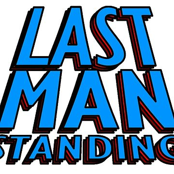 Last Man Standing (blue) by HandDrawnTees