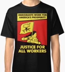 justice for all workers Classic T-Shirt