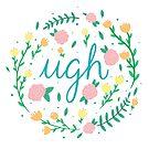 ugh by Taylor Adkins