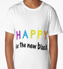 Happy is the new black! Colorful version Long T-Shirt