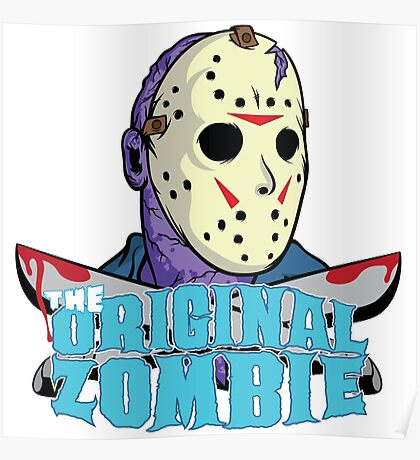 The original zombie (Friday 13th) Poster