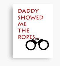 Daddy Showed Me Canvas Print