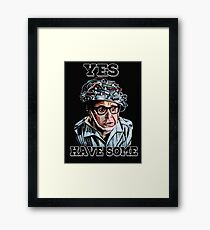 yes, have some Framed Print
