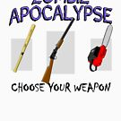 Zombie Apocalypse - Choose your weapon! by HandDrawnTees