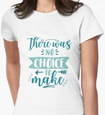 Camiseta entallada para mujer No hubo elección para hacer