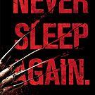 Freddy Krueger - Never Sleep Again by thecreepstore