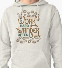 Work Hard Wander Often Pullover Hoodie
