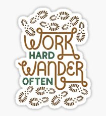 Work Hard Wander Often Sticker