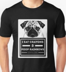 Dog Shaming Series: Pug, I Eat Crayons and Poop Rainbows for Black Backgrounds Unisex T-Shirt