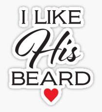 I Like His Beard! Sticker