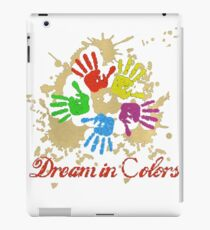 DREAM IN COLORS T_SHIRT iPad Case/Skin