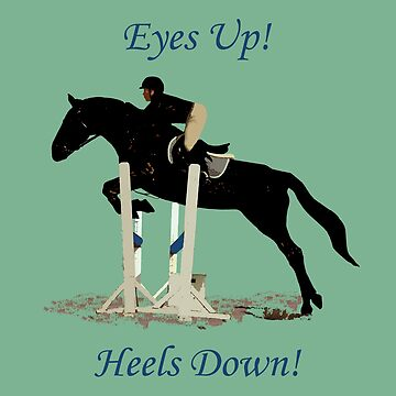 Eyes Up! Heels Down! Horse by Shana1065