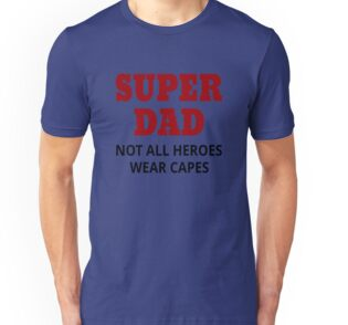 b8453f5a Super Dad. Not All Heroes Wear Capes