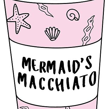 Mermaids Macchiato Coffee ♡ Trendy/Hipster/Tumblr Meme by saintlovely