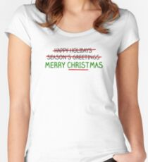 Merry Christmas, Not Season's Greetings Women's Fitted Scoop T-Shirt