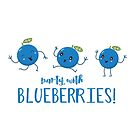 Party with Blueberries by jitterfly