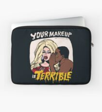 Your Makeup is Terrible Laptop Sleeve