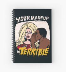 Your Makeup is Terrible Spiral Notebook