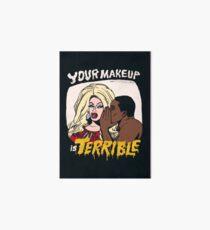 Your Makeup is Terrible Art Board