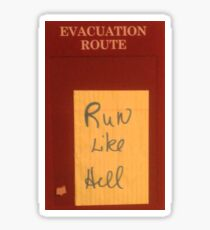 Evacuation route: Run like hell Sticker