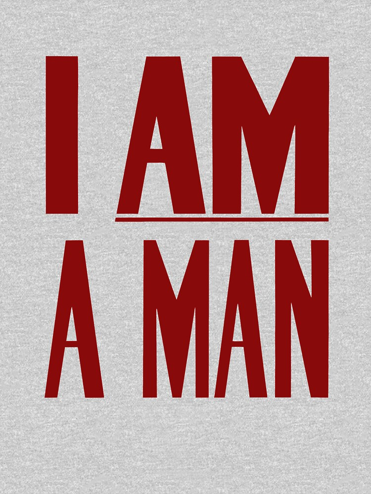 I Am A Man -- Civil Rights Poster by warishellstore