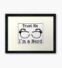 Trust Me I'm A Nerd  Framed Print
