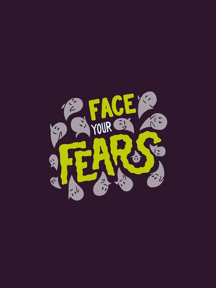 Face your fears by romaricpascal