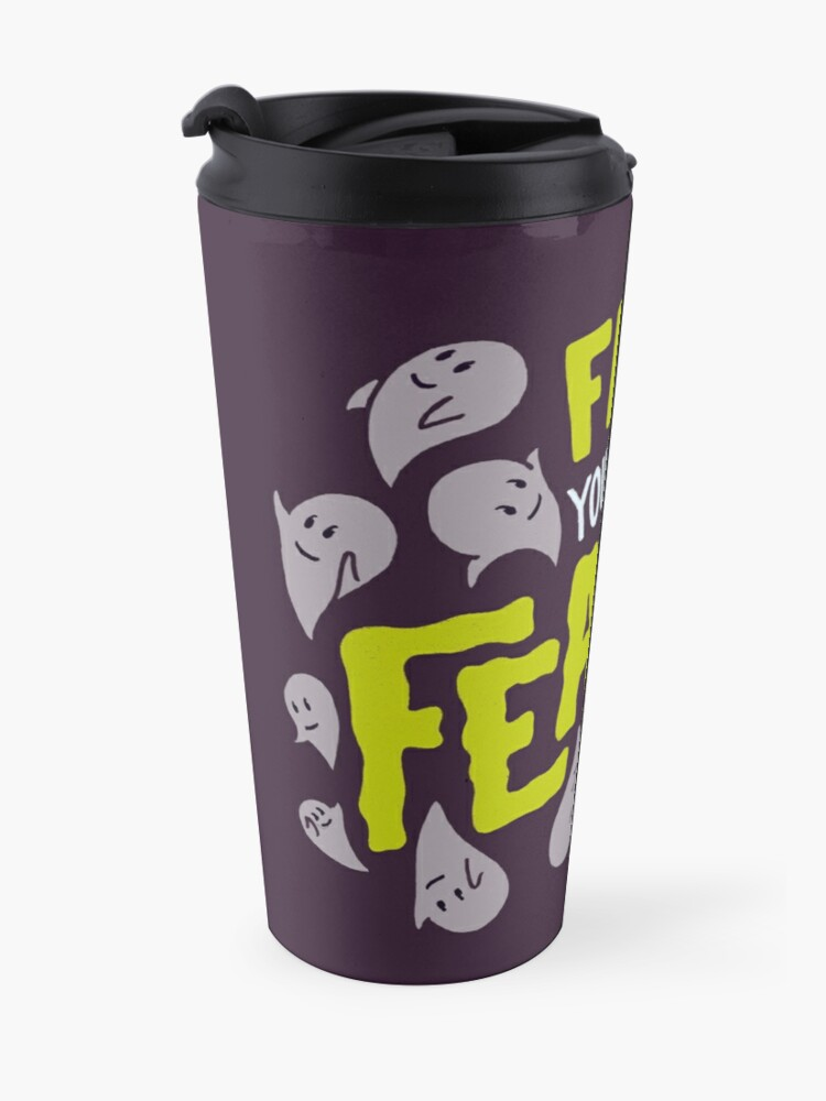 Alternate view of Face your fears Travel Mug