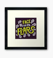 Face your fears Framed Print