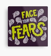 Face your fears Metal Print