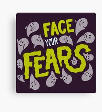 Face your fears Canvas Print