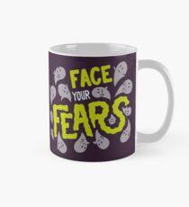 Face your fears Mug