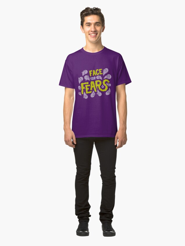 Alternate view of Face your fears Classic T-Shirt