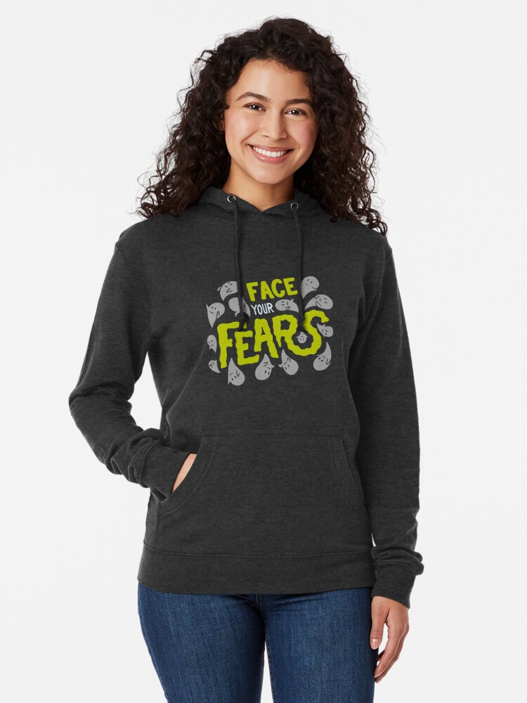Alternate view of Face your fears Lightweight Hoodie